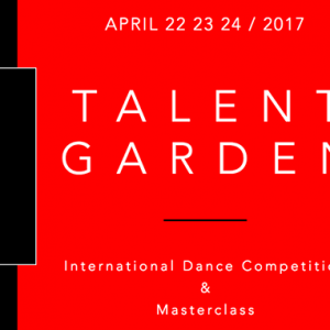 TALENT GARDEN 3.0 – INTERNATIONAL DANCE COMPETITION